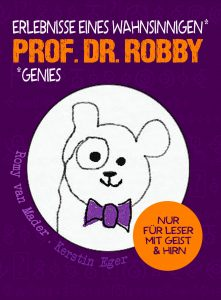 Prof Dr Robby - Erlebnisse eines wahnsinnigen Genies - 21032018 - bestseller comic cartoon top neu 2018