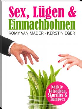 Sex Lügen und Einmachbohnen Bestseller Kerstin Eger Romy van Mader